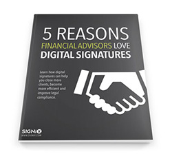 "SIGNiX Releases eBook ""5 Reasons Financial Advisors Love Digital Signatures"""
