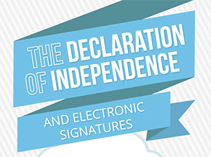 [Infographic] The Declaration of Independence and Electronic Signatures
